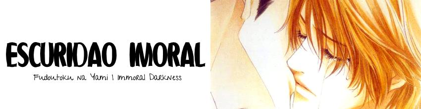 006_Escuridão Imoral